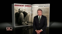 <h5>Imminent Danger</h5><p>How many of the recent mass shootings in the U.S. were preventable tragedies, symptoms of a failing mental health system? Steve Kroft reports. Coleman Cowan and Graham Messick are the Producers.  60 Minutes Sept. 29, 2013</p>
