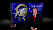 <h5>An Imperfect Union</h5><p>Ten European countries are in recession and three have needed bailouts to avoid default. How could this impact the U.S. economy? Steve Kroft reports.  Graham Messick and Coleman Cowan are the Producers. 60 Minutes April 8, 2012</p>