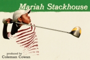 <h5>Mariah Stackhouse</h5><p>60 Minutes Sports explores the blossoming golf career of Mariah Stackhouse: a 20-year-old collegiate star at Stanford Univeristy who is poised to become one of very few LPGA golfers of African-American descent.  Jim Axelrod reports.  Coleman Cowan is the Producer.</p>